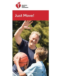 Just Move! Our Guide to Physical Activity, AHA