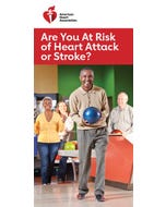 Are You at Risk of Heart Attack or Stroke?, AHA
