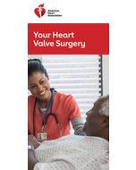Your Heart Valve Surgery, AHA