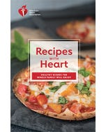 Recipes with Heart: Healthy Dishes the Whole Family Will Enjoy