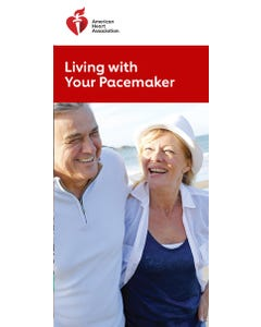 Living with Your Pacemaker, AHA