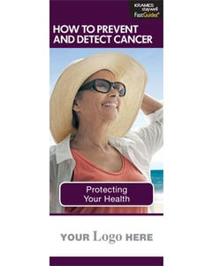 How to Prevent and Detect Cancer, FastGuide