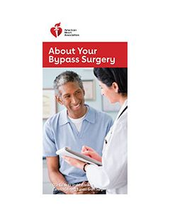 About Your Bypass Surgery: Our Guide to Understanding Coronary Artery Bypass Graft Surgery, AHA