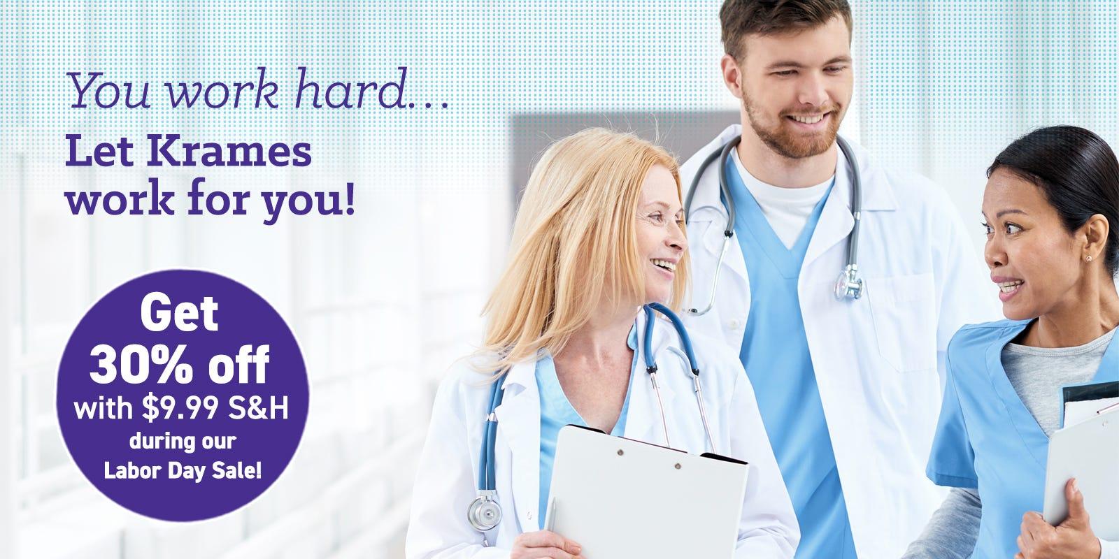 You work hard–let Krames work for you!